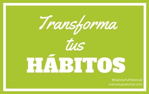Transforma tus hábitos