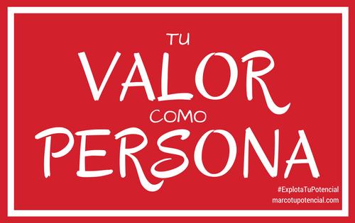 Tu valor como persona
