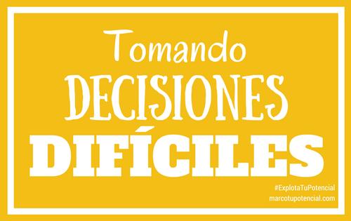 Tomando decisiones difíciles